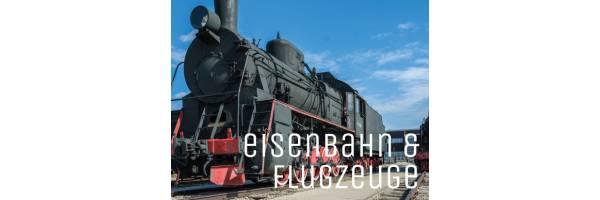 Eisenbahn & Flugzeuge