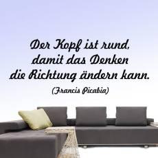 Wandtattoo Zitat Francis Picabia Kopf ist rund Denken