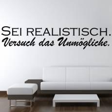 Wandtattoo Zitat Sei realistisch