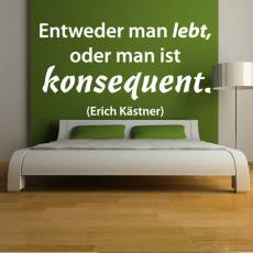 Wandtattoo Zitat Erich Kästner Leben oder konsequent sein