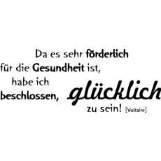 Wandtattoo Zitat Voltaire Glückich sein ist gesund