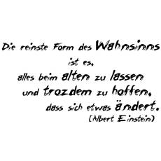 Wandtattoo Zitat Einstein Wahnsinn ist alles beim Alten lassen und auf Änderung hoffen