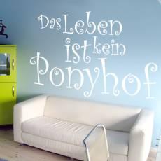 Wandtattoo Zitat Das Leben ist kein Ponyhof