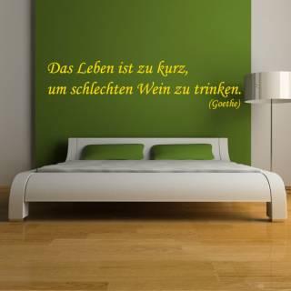 Wandtattoo Zitat Goethe Das Leben ist zu kurz für schlechten Wein