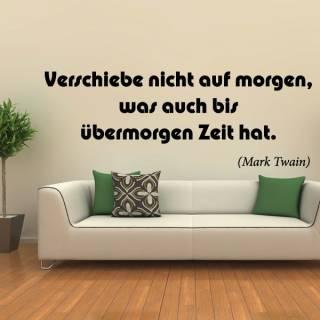 Wandtattoo Zitat Twain Verschiebe nicht auf morgen