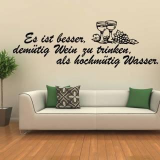 Wandtattoo besser demütig Wein als hochmütig Wasser trinken