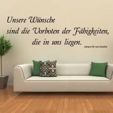 Wandtattoo Zitat Goethe Unsere Wünsche sind Vorboten unserer Fähigkeiten