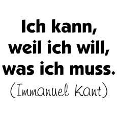 Wandtattoo Zitat Kant Ich kann weil ich will was ich muss Nr.2